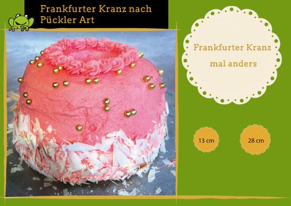 Frankfurter Kranz nach Pückler Art